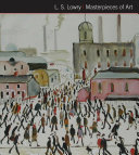 L  S  Lowry Masterpieces of Art