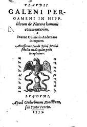 Claudii Galeni Pergameni In Hipp. librum de Natura hominis commentarius