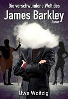 Die verschwundene Welt des James Barkley PDF