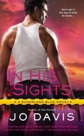 In His Sights: A Sugarland Blue Novel