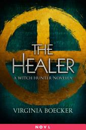 The Healer: A Witch Hunter Novella