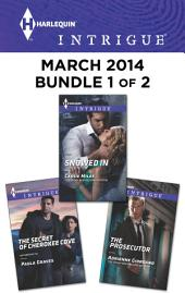 Harlequin Intrigue March 2014 - Bundle 1 of 2: The Secret of Cherokee Cove\Snowed In\The Prosecutor