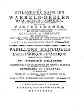 De Uitlandsche Kapellen: voorkomende in de drie Waereld-Deelen Asia, Africa en America. Beschryving van plaat XCVII-CXCII, Volume 2