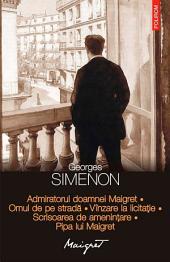 Admiratorul doamnei Maigret. Omul de pe stradă. Vînzare la licitație. Scrisoarea de amenințare. Pipa lui Maigret