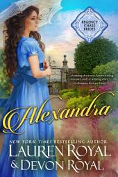 Alexandra: A Sweet & Clean Historical Romance (Regency Chase Brides, Book 1)