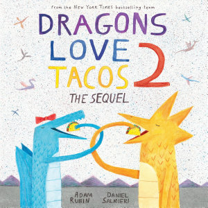 Dragons Love Tacos 2  The Sequel Book