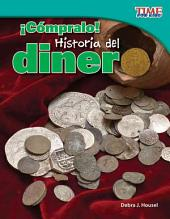 Compralo! Historia del Dinero (Buy It! History of Money) (Spanish Version) (Fluent Plus)