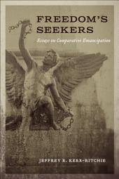 Freedom's Seekers: Essays on Comparative Emancipation