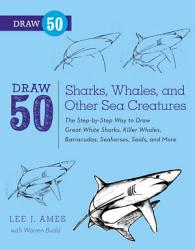 Draw 50 Sharks Whales And Other Sea Creatures Book PDF