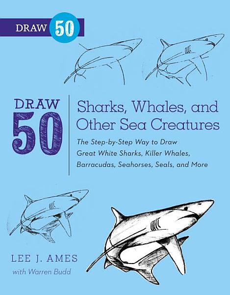 Draw 50 Sharks, Whales, and Other Sea Creatures