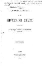Historia general de la República del Ecuador: La colonia; ó, El Ecuador durante el gobierno de los reyes de España (1564-1809) 1892-1903