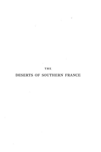 Download The Deserts of Southern France  Les causses   The underground world   La crouzate   The Caussenards   The canon of the tarn   The firehills of Cransac   Roquefort cheese   Truffles and truffle hunters   The reindeer hunters   The Dolmen builders   The men of iron   Rock dwellings   Le Puy d Issolu   Duke Waifre Book