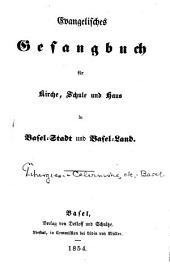 Evangelisches Gesangbuch fur Kirche, Schule und Haus in Basel-Stadt und Basel-Land