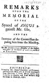 Remarks upon the Memorial of the Synod of Angus against Mr. Glas, and the sentence of the Commission deposing him from the ministry