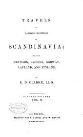Travels in Various Countries of Scandinavia: Including Denmark, Sweden, Norway, Lapland and Finland, Volume 2