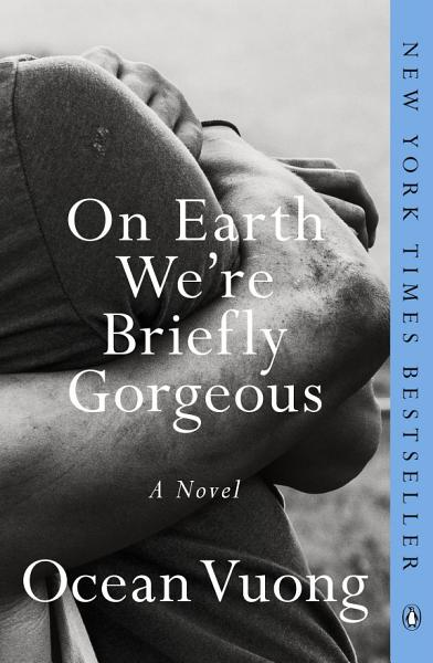 Download On Earth We re Briefly Gorgeous Book