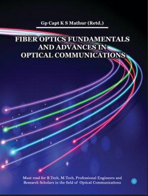 Fiber Optics Fundamentals and Advances in Optical Communications PDF