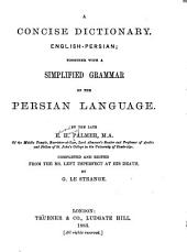 A Concise Dictionary, English-Persian: Together with a Simplified Grammar of the Persian Language