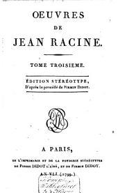 Oeuvres de Jean Racine: Volume3