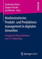 Marktorientiertes Produkt  und Produktionsmanagement in digitalen Umwelten PDF