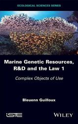 Marine Genetic Resources R D And The Law 1 Book PDF