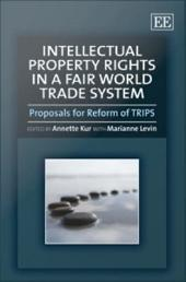 Intellectual Property Rights in a Fair World Trade System: Proposals for Reform of Trips