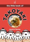 Download The Little Book of Takoyaki Book