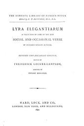 Lyra Elegantiarum: A Collection of Some of the Best Social and Occasional Verse by Deceased English Authors