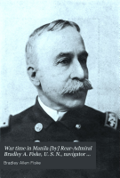 War Time in Manila  by  Rear Admiral Bradley A  Fiske  U  S  N   Navigator of the U  S  S  Petrel and Monadnock During the Time PDF