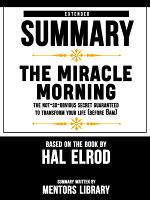 Extended Summary Of The Miracle Morning  The Not So Obvious Secret Guaranteed to Transform Your Life  Before 8AM      Based On The Book By Hal Elrod PDF