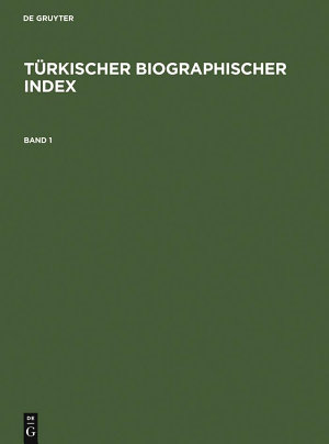 Türkischer Biographischer Index / Turkish Biographical Index