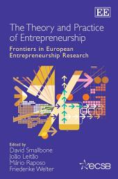 The Theory and Practice of Entrepreneurship: Frontiers in European Entrepreneurship Research