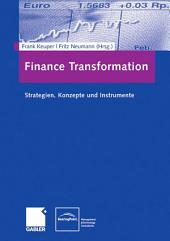Finance Transformation: Strategien, Konzepte und Instrumente