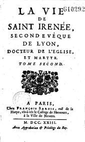 La Vie de Saint Irénée, second évêque de Lyon... [par Dom F.-A. Gervaise]