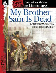 An Instructional Guide for Literature  My Brother Sam Is Dead Book