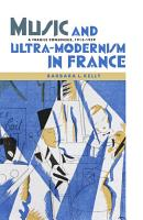 Music and Ultra modernism in France PDF