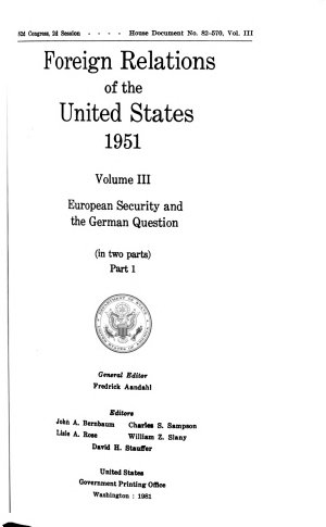 Foreign Relations of the United States  1951  European security and the German question