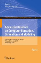 Advanced Research on Computer Education, Simulation and Modeling: International Conference, CESM 2011, Wuhan, China, June 18-19, 2011. Proceedings, Part 1