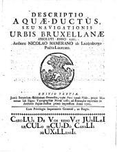 Descriptio aquaeductus, seu navigationis urbis Bruxellanae absoluti : anno 1561