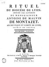 Rituel du diocèse de Lyon, imprimé par l'autorité de Monseigneur Antoine de Malvin de Montazet...