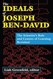 The Ideals of Joseph Ben-David: The Scientist's Role and Centers of Learning Revisited