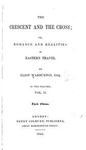 The Crescent and the Cross: Or, Romance and Realities of Eastern Travel, Volume 2; Volume 4