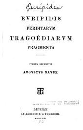 Euripidis Tragoediae: Euripidis perditarum tragoediarum fragmenta