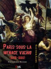 Paris sous la menace Viking (845-886)