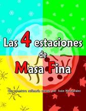Las 4 estaciones de Masa Fina: Una aventura infantil culinaria en menos de 30 páginas (CUENTO INFANTIL ILUSTRADO)