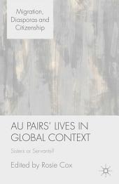 Au Pairs' Lives in Global Context: Sisters or Servants?