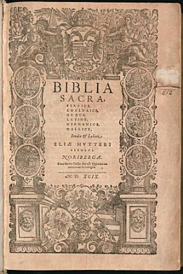 Biblia Sacra  Ebraice  Chaldaice  Graece  Latine  Germanice  Gallice