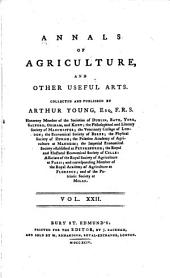 Annals of Agriculture, and Other Useful Arts: Volume 22