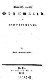Theoretisch-practische Grammatik der ungrischen Sprache