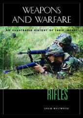 Rifles: An Illustrated History of Their Impact
